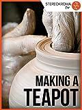 Making a Teapot