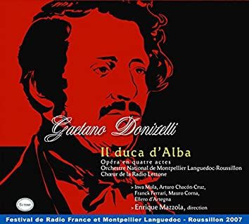 Donizetti: Il Duca D'Alba (Avec livret PDF)