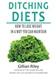 Gillian Riley - Ditching Diets