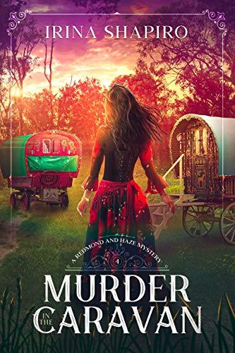 Murder in the Caravan: A Redmond and Haze Mystery Book 4 (Redmond and Haze Mysteries) by [Irina Shapiro]
