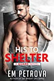 His to Shelter (The Guard Book 1)