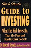 Rich Dad's Guide to Investing - What the Rich Invest in, That the Poor and Middle Class Do Not! - Business Plus - 01/06/2000
