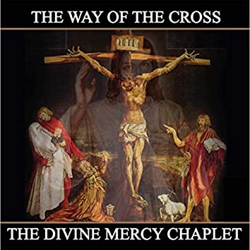 The Way of the Cross and the Divine Mercy Chaplet