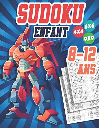 Sudoku Enfant 8-12 ans: 300 grilles 4x4,6x6 et 9x9 niveau facile,moyen et difficile , avec instructions et solutions, Pour garçons et filles