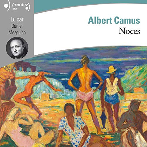 Noces                   De :                                                                                                                                 Albert Camus                               Lu par :                                                                                                                                 Daniel Mesguich                      Durée : 1 h et 28 min     2 notations     Global 5,0