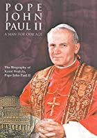 Pope John Paul II: Man for Our Age [DVD] [Import]