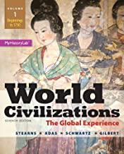 World Civilizations: The Global Experience, Volume 1, Plus NEW MyLab History with eText -- Access Card Package (7th Edition)