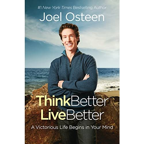 Think Better, Live Better: A Victorious Life Begins in Your Mind (English Edition)