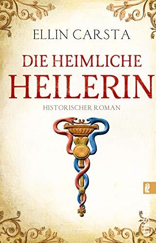 Die heimliche Heilerin: Historischer Roman