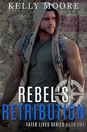 Rebel's Retribution: Military Romance Novel (Fated Lives Series Book 1) by [Kelly Moore, Kerry Genova]