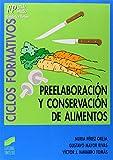 Preelaboracion y conservación de alimentos: 11 (Ciclos formativos. FP grado medio. Hostelería y turismo)