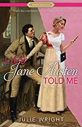 book cover of Lies Jane Austen Told Me by Julie Wright