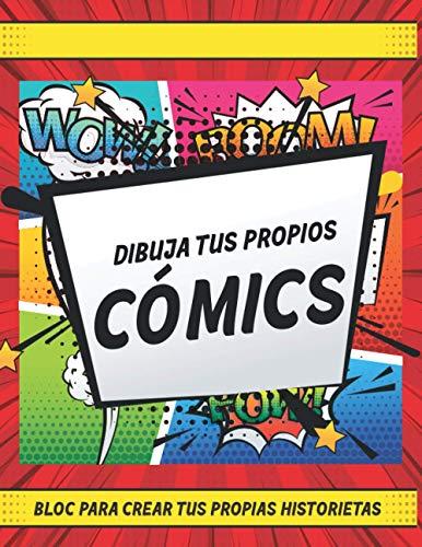 Dibuja tus Propios Cómics | Bloc para crear tus propias historietas: Cuaderno de Cómics en Blanco | Libreta para Practicar Dibujos Estilo Cómics o Manga con 100 hojas puedes practicar cómic o manga