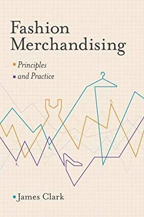 Fashion Merchandising: Principles and Practice by James Clark(2014-12-12)