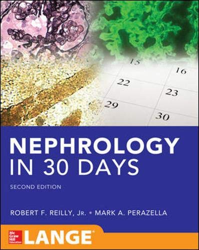Compare Textbook Prices for Nephrology in 30 Days In Thirty Days Series 2 Edition ISBN 9780071788403 by Reilly, Robert,Perazella, Mark