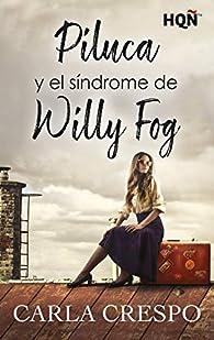 Piluca y el síndrome de Willy Fog par Carla Crespo
