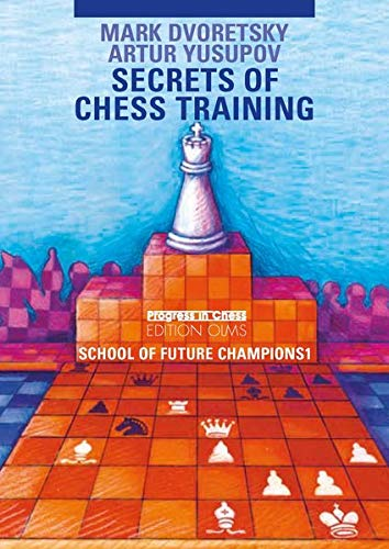 Secrets of Chess Training: School of Future Chess Champions 1: 22