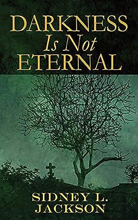 Darkness Is Not Eternal