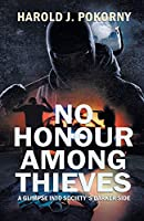 No Honour Among Thieves: A Glimpse into Society's Darker Side