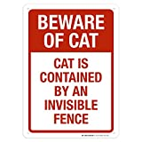 Beware of Cat - Cat is Contained by an Invisible Fence Sign - 10'x14' - .040 Rust Free Aluminum - Made in USA - UV Protected and Weatherproof - A82-542AL