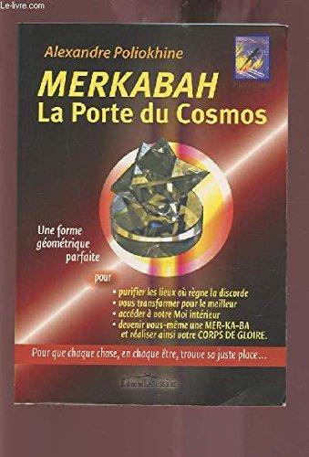 MERKABAH LA PORTE DU COSMOS - UNE FORME GEOMETRIQUE PARFAITE POUR PURIFIER LES LIEUX OU REGNE LA DISCORDE, VOUS TRANSFORMER POUR LE MEILLEUR, ACCEDER A VOTRE MOI INTERIEUR, DEVENIR VOUS MEME UNE MER-KA-BA ET REALISER AINSI VOTRE CORPS DE GLOIRE.+++