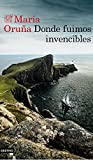 Donde fuimos invencibles (Los libros del Puerto Escondido)
