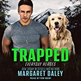 Trapped: Everyday Heroes Series, Book 3 - Margaret Daley