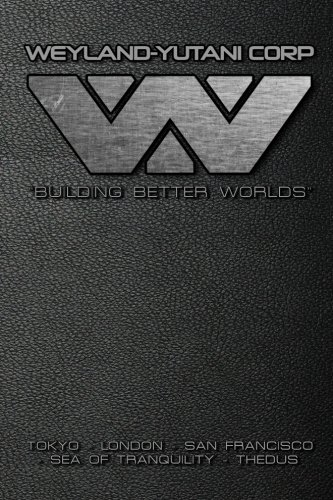 Weyland-Yutani Corp Journal: Aliens