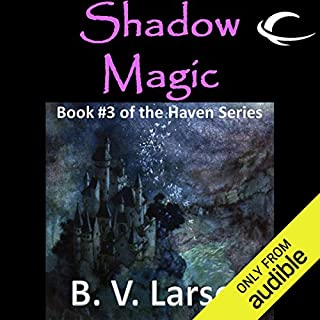 Shadow Magic     Haven Series, Book 3              By:                                                                                                                                 B. V. Larson                               Narrated by:                                                                                                                                 Mark Boyett                      Length: 6 hrs and 53 mins     106 ratings     Overall 4.4
