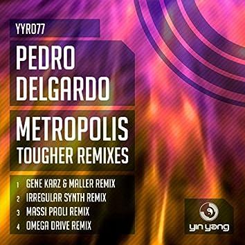 Metropolis (The Tougher Remixes)