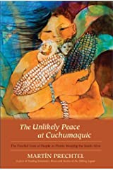 The Unlikely Peace at Cuchumaquic: The Parallel Lives of People as Plants: Keeping the Seeds Alive (English Edition) Format Kindle