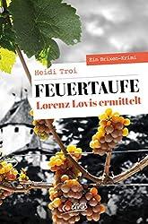 """""""Feuertaufe – Lorenz Lovis ermittelt 1"""" von Heidi Troi"""