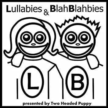 Lullabies and BlahBlahbies
