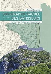 Géographie secrète des bâtisseurs - Le miroir des constellations d'Alain Balasse