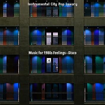 Music for 1980s Feelings - Disco