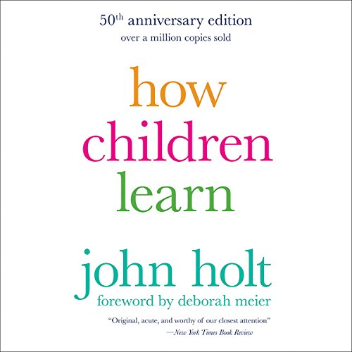 How Children Learn (50th anniversary edition)