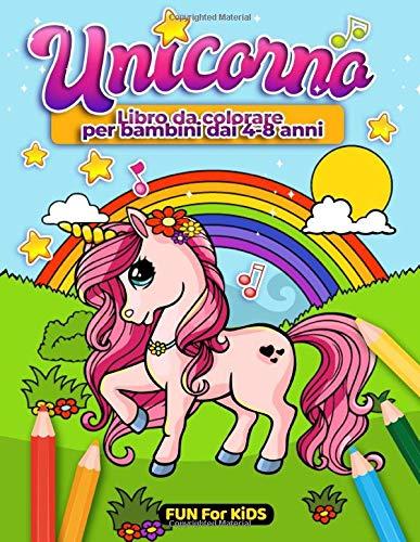 Unicorno Libro da Colorare per Bambini dai 4-8 Anni: 50 incredibili immagini da colorare di graziosi unicorni magici
