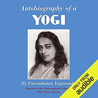 Autobiography of a Yogi                   Written by:                                                                                                                                 Paramhansa Yogananda                               Narrated by:                                                                                                                                 Swami Kriyananda                      Length: 21 hrs and 33 mins     11 ratings     Overall 4.5