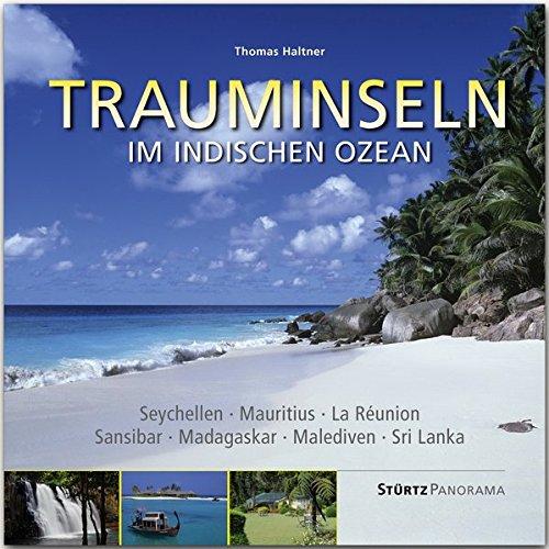 Panorama Trauminseln im Indischen Ozean - Seychellen • Mauritius • La Rèunion • Sansibar • Madagaskar • Malediven • Sri Lanka: Ein hochwertiger ... im quadratischen Großformat - STÜRTZ Verlag