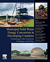 Municipal Solid Waste Energy Conversion in Developing Countries: Technologies, Best Practices, Challenges and Policy