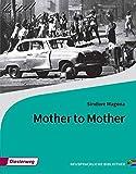 Diesterwegs Neusprachliche Bibliothek - Englische Abteilung / Sekundarstufe II: Mother to Mother: Textbook - Sindiwe Magona