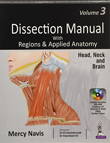 Dissection Manual with Regions & Applied Anatomy: Volume 3: Head, Neck and Brain