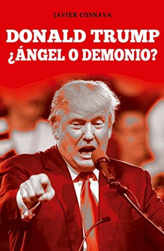 Portada del libro Donald Trump, ¿Ángel o demonio? de Javier Cosnava