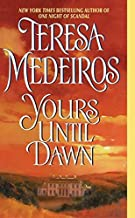 [Yours Until Dawn] (By: Teresa Medeiros) [published: August, 2004]