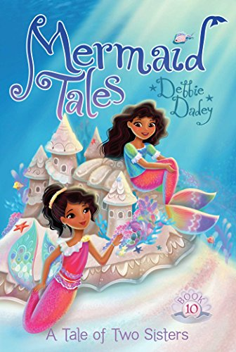 A Tale of Two Sisters (Volume 10) (Mermaid Tales, Band 10)