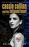 Cassie Collins and the Tattooed Heart: An AffinityVerse Story (The Cassie Collins Chronicles Book 1) (English Edition)
