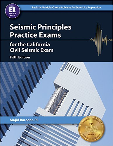Seismic Principles Practice Exams for the California Civil Seismic Exam