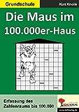 Die Maus im 100.000er-Haus: Erfassung des Zahlenraums bis 100.000. Kopiervorlagen
