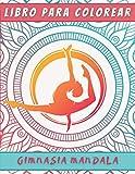 Libro Para Colorear Gimnasia Mandala: Libro Para Colorear Mandalas Gimnasia | Libro De Gimnasia Para Mujeres | Idea De Regalo Para Niños Y ... - Gimnasia Ritmica | Coloración Antiestrés.