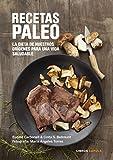 Recetas Paleo: La dieta de nuestros orígenes para una vida saludable
